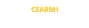 Der Vorname Cearbh
