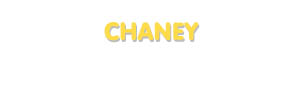 Der Vorname Chaney
