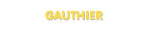 Der Vorname Gauthier