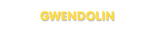 Der Vorname Gwendolin