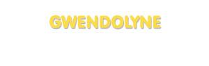 Der Vorname Gwendolyne