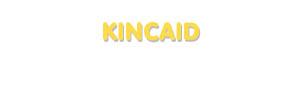 Der Vorname Kincaid