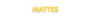Der Vorname Mattes