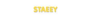 Der Vorname Staeey