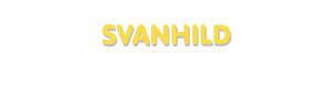 Der Vorname Svanhild