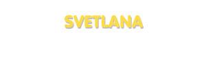 Der Vorname Svetlana