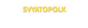 Der Vorname Svyatopolk