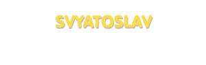 Der Vorname Svyatoslav