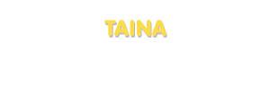 Der Vorname Taina