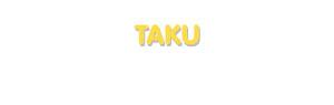Der Vorname Taku