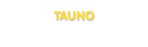 Der Vorname Tauno
