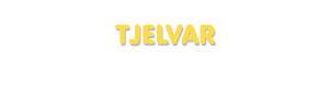 Der Vorname Tjelvar