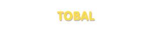 Der Vorname Tobal