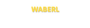 Der Vorname Waberl