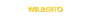 Der Vorname Wilberto