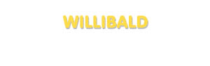 Der Vorname Willibald