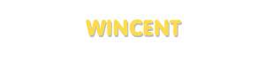 Der Vorname Wincent