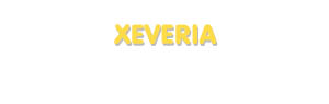 Der Vorname Xeveria