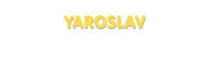 Der Vorname Yaroslav