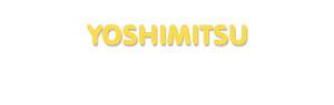 Der Vorname Yoshimitsu